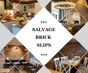 SALVAGE BRICK SLIPS